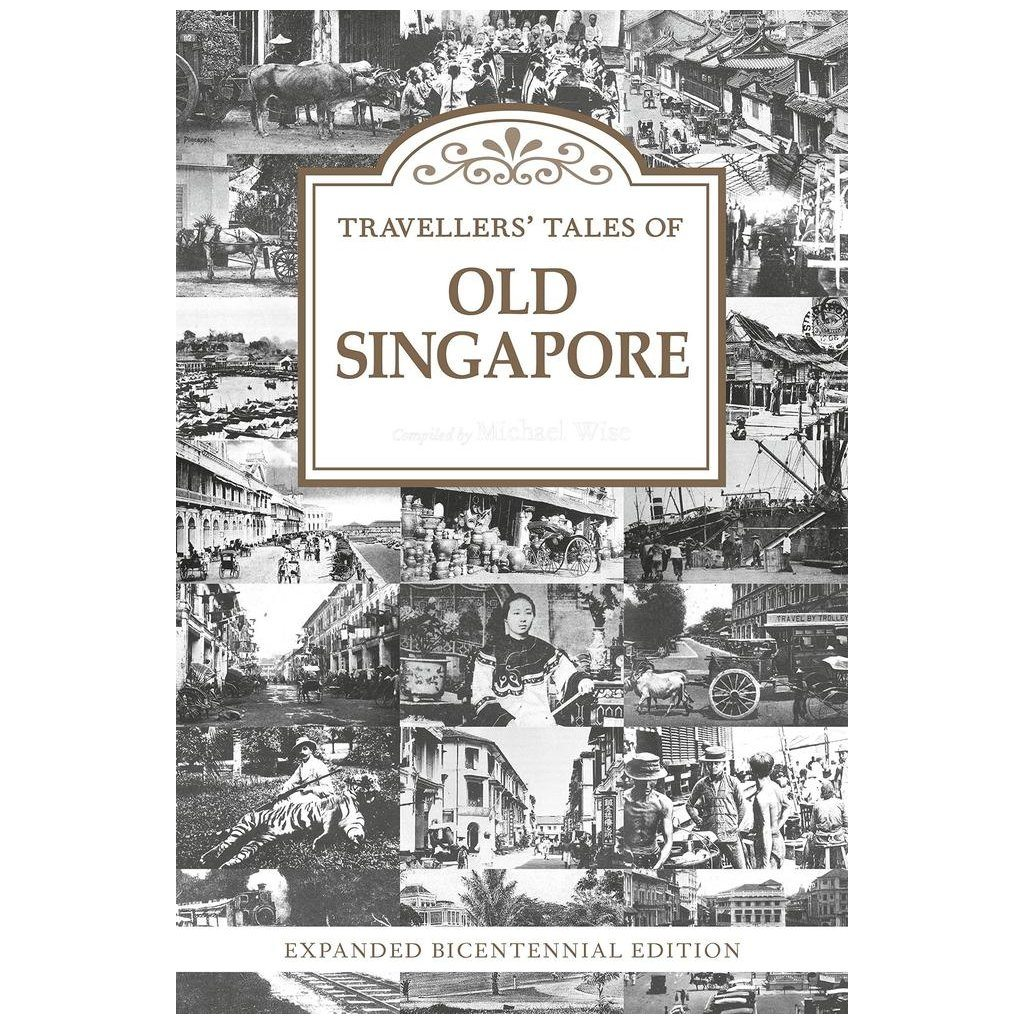 Travellers' Tales of Old Singapore Local Books Marshall Cavendish
