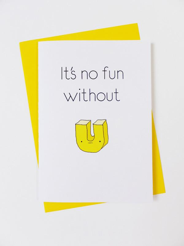 U - No Fun Without U Card Miss You Cards Steak & Eggs Please