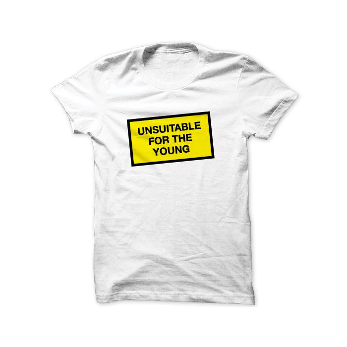 Unsuitable For The Young Tee - T-shirts - Statement - Naiise