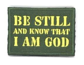 BE STILL AND KNOW THAT I AM GOD Verse-It Velcro Morale Patch - Sticker Patches - The Super Blessed - Naiise