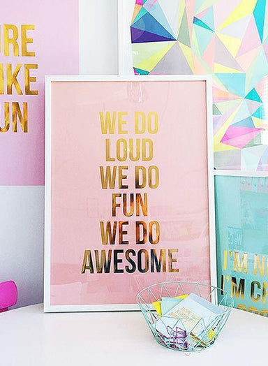 We Do Loud Gold Foil Poster - Posters - Studio Stationery - Naiise