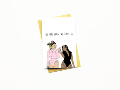 We Dope Girls! We Flawless Greeting Card Friendship Cards Nocturnal Paper