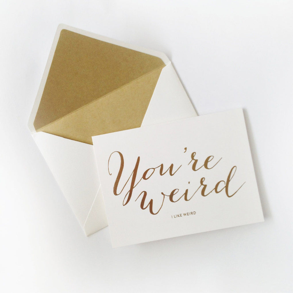 You Are Weird Sweet Talk Card Love Cards The Little Talks Gold