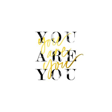 You Are You (Gold Foil) Print Prints Mint & Ordinary