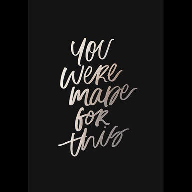 You Were Made For This (Silver Foil) Print Prints Mint & Ordinary