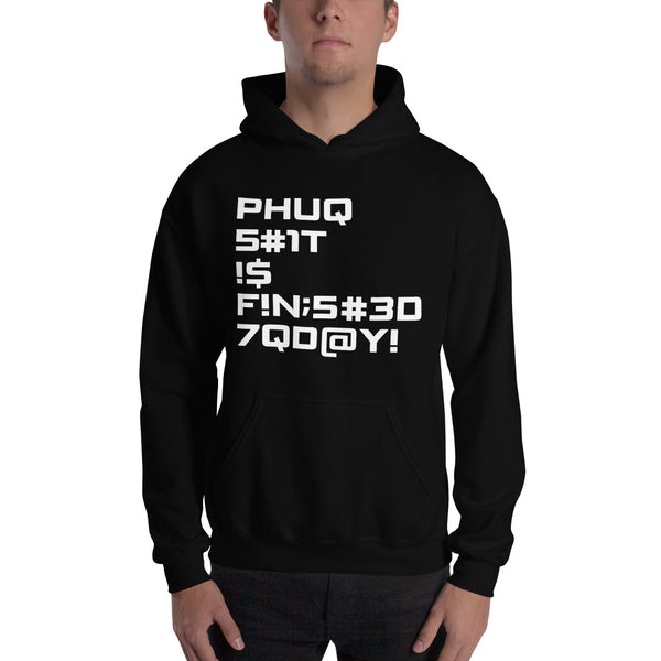 Finished Today Hooded Sweatshirt