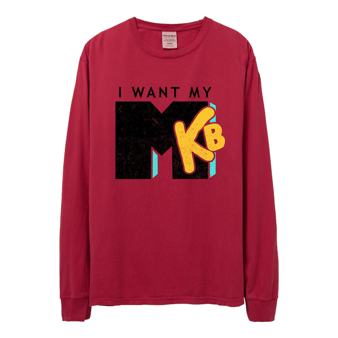 I Want My MKB Long Sleeve Tee