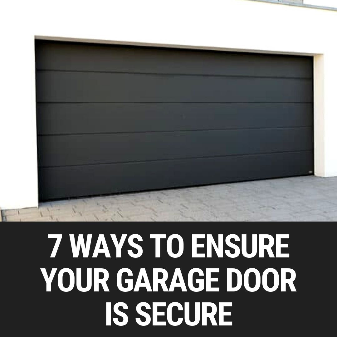 7 Ways To Ensure Your Garage Door Is Secure