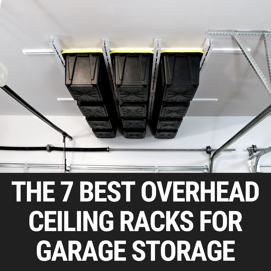 The 7 Best Overhead Ceiling Racks for Garage Storage