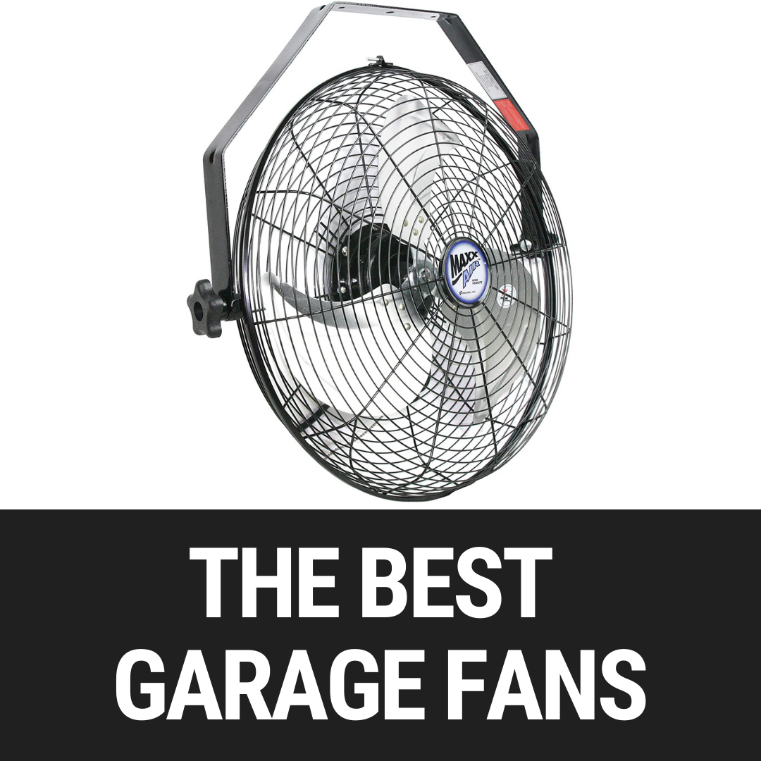The Best Fans For Your Garage