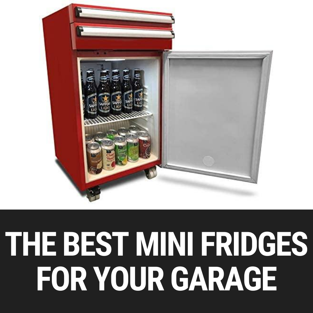 The Best Mini Fridges For Your Garage