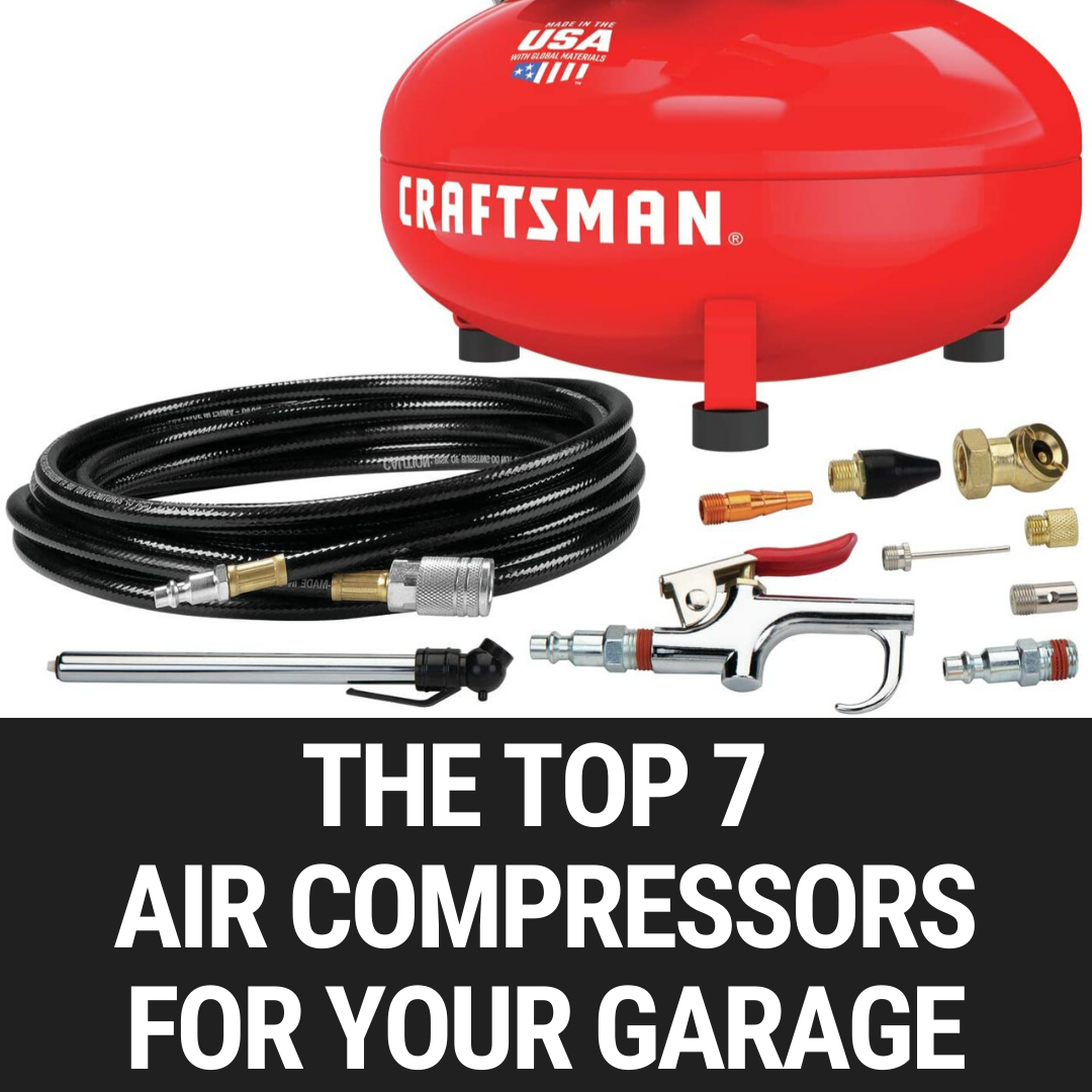 The Top 7 Air Compressors For Your Garage