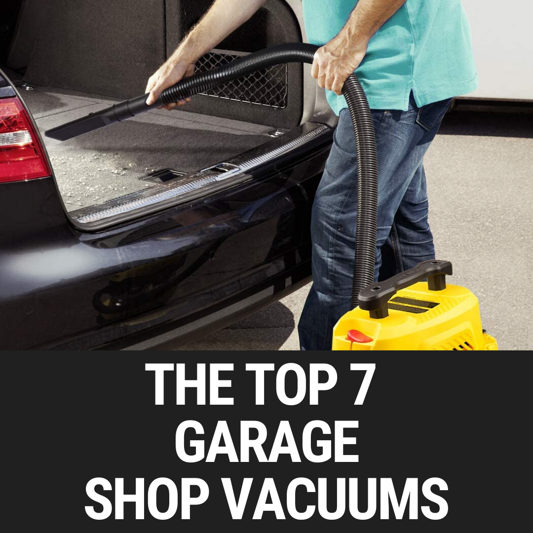 The Top 7 Garage Shop Vacuums