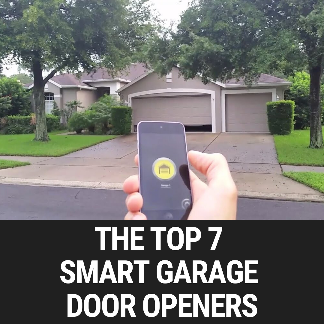 The Top 7 Smart Garage Door Openers