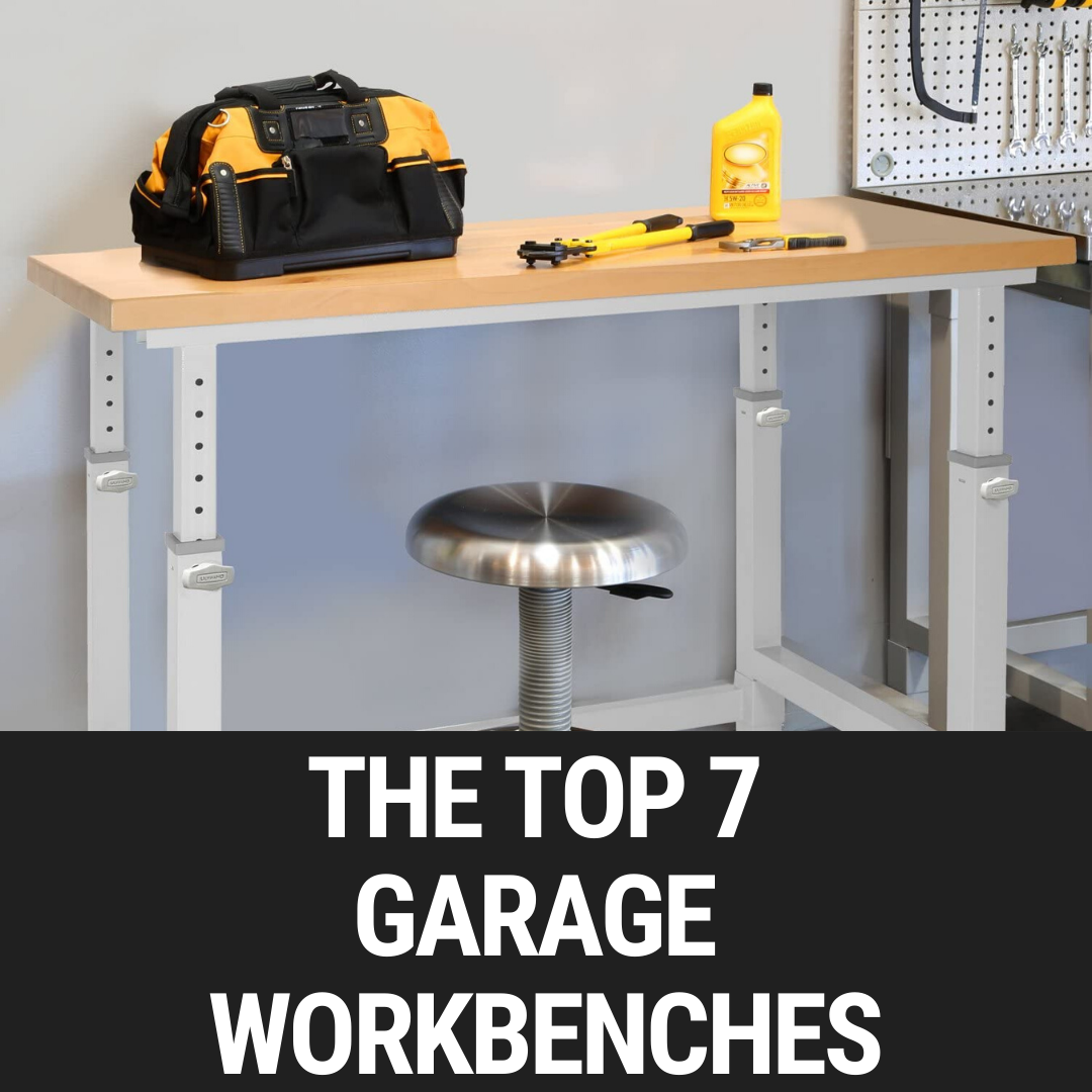 The Top 7 Garage Workbenches