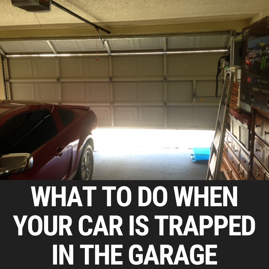 What To Do When Your Car Is Trapped In the Garage