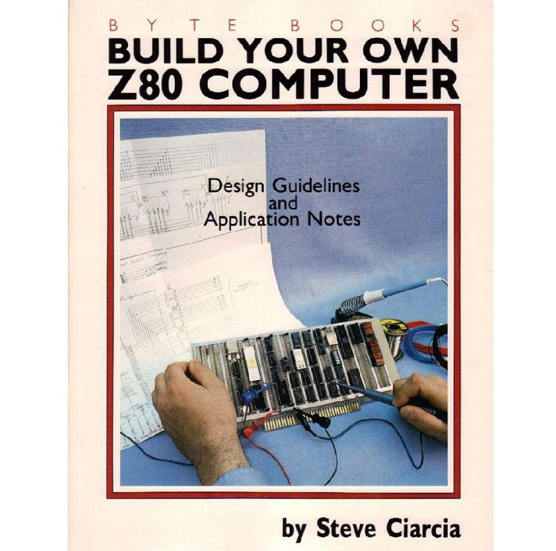 Build Your Own Z80 Computer by Steve Ciarcia (1981)