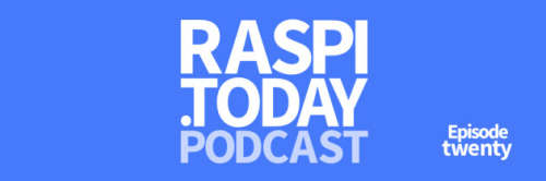 RasPi-Today-Podcast_20_banner-630x210 (1)