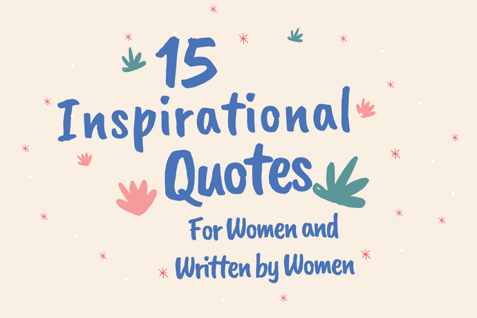 15 Inspirational Quotes Written by Women for Women