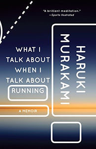 What I Talk About When I Talk About Running: A Memoir (Vintage International), Book Cover May Vary