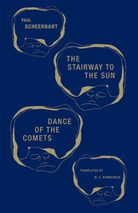 The Stairway to the Sun & Dance of the Comets: Four Fairy Tales of Home and One Astral Pantomime
