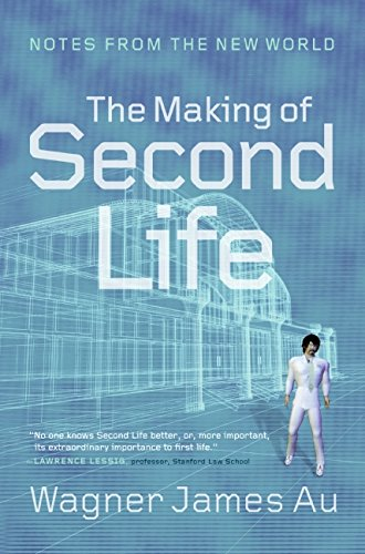 The Making of Second Life: Notes from the New World