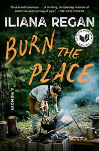 Burn the Place: A Memoir