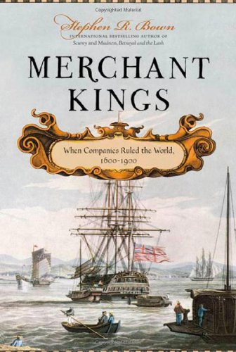 Merchant Kings: When Companies Ruled the World, 1600--1900