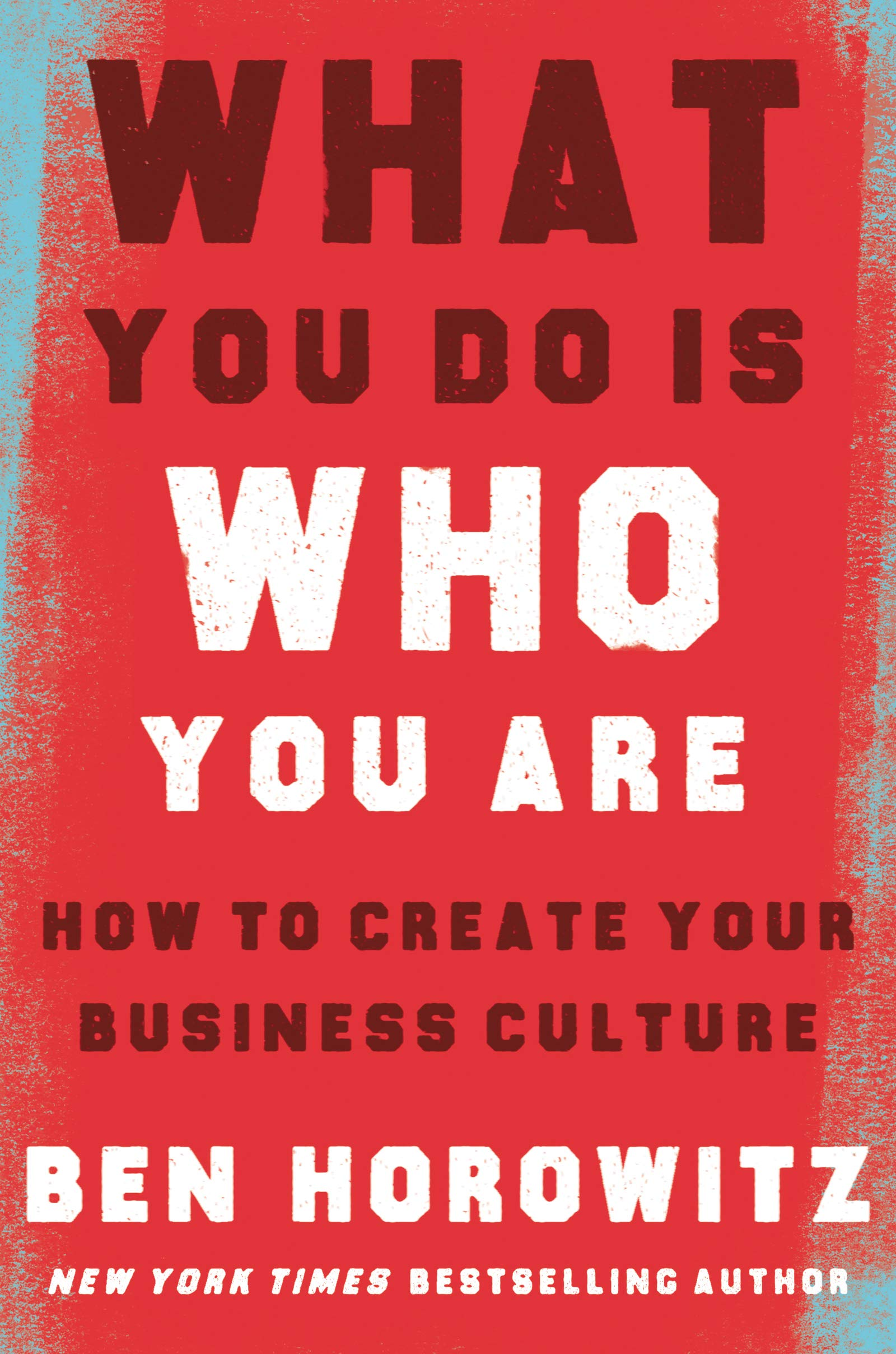 What You Do Is Who You Are: How to Create Your Business Culture