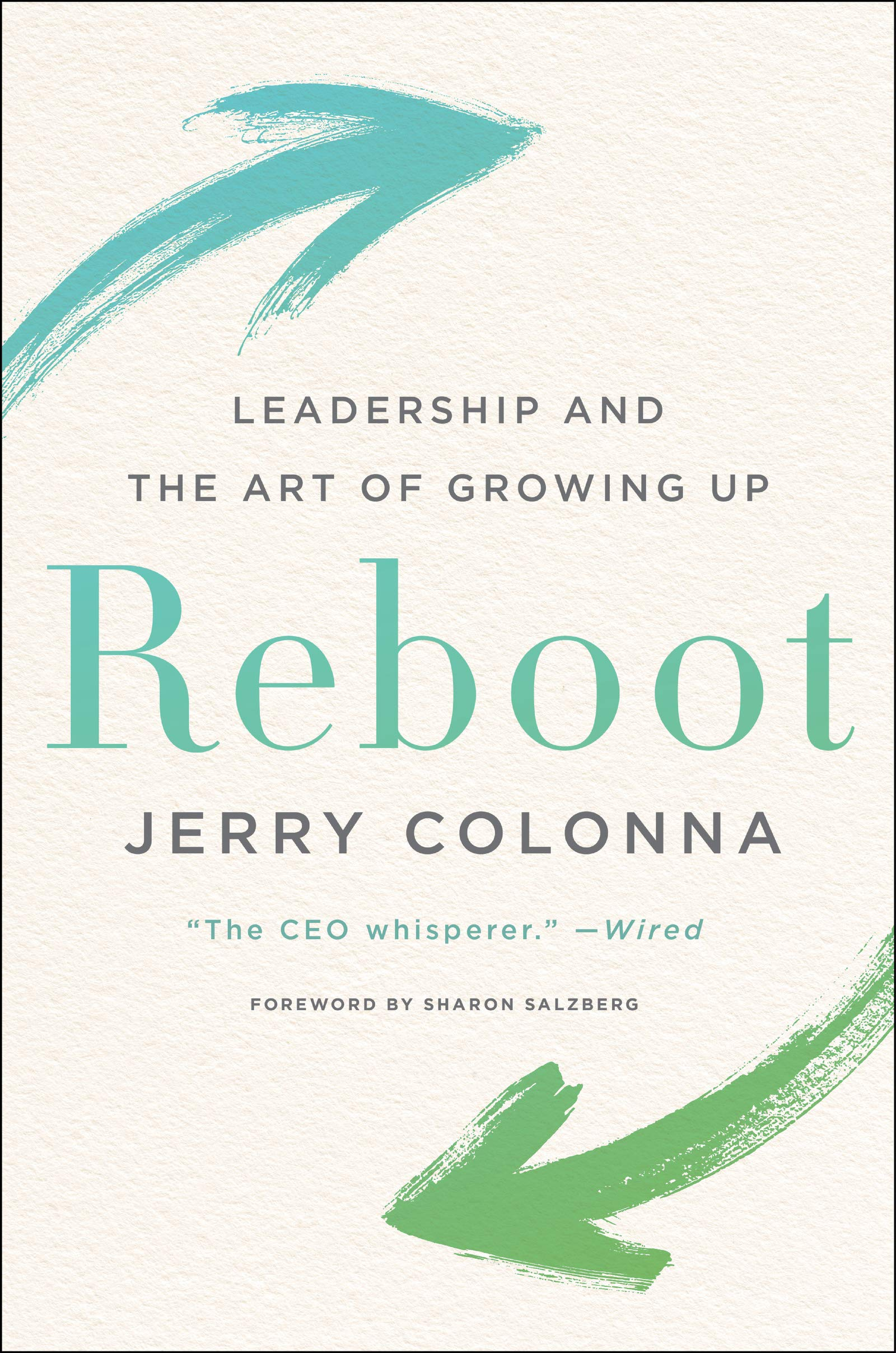 Reboot: Leadership and the Art of Growing Up