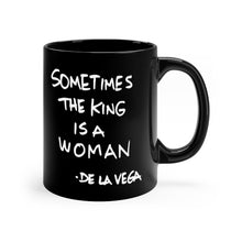 Load image into Gallery viewer, SOMETIMES THE KING IS A WOMAN BLACK mug 11oz