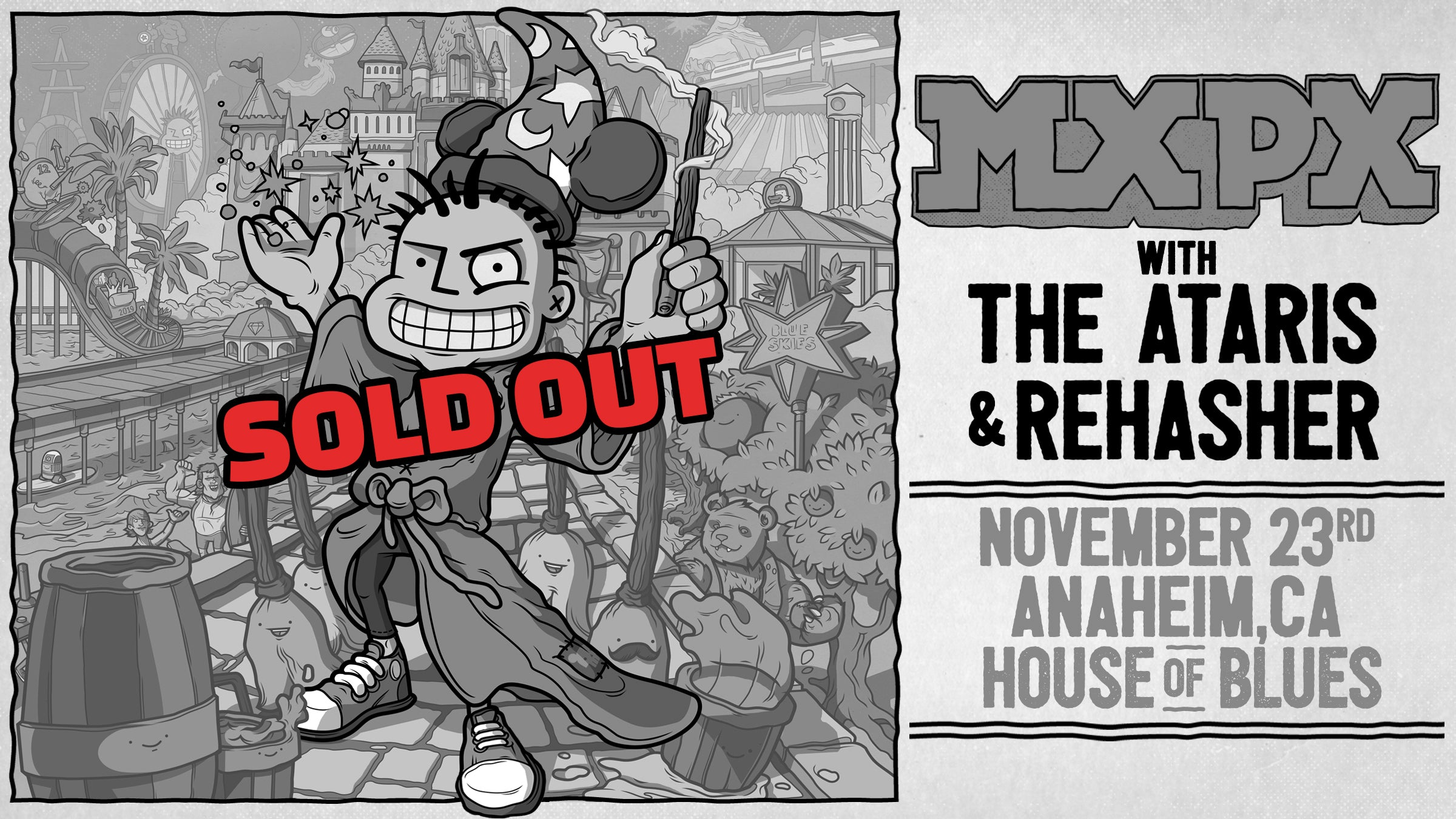 Saturday, NOVEMBER 23rd - Anaheim, CA  - MxPx with The Ataris & Rehasher