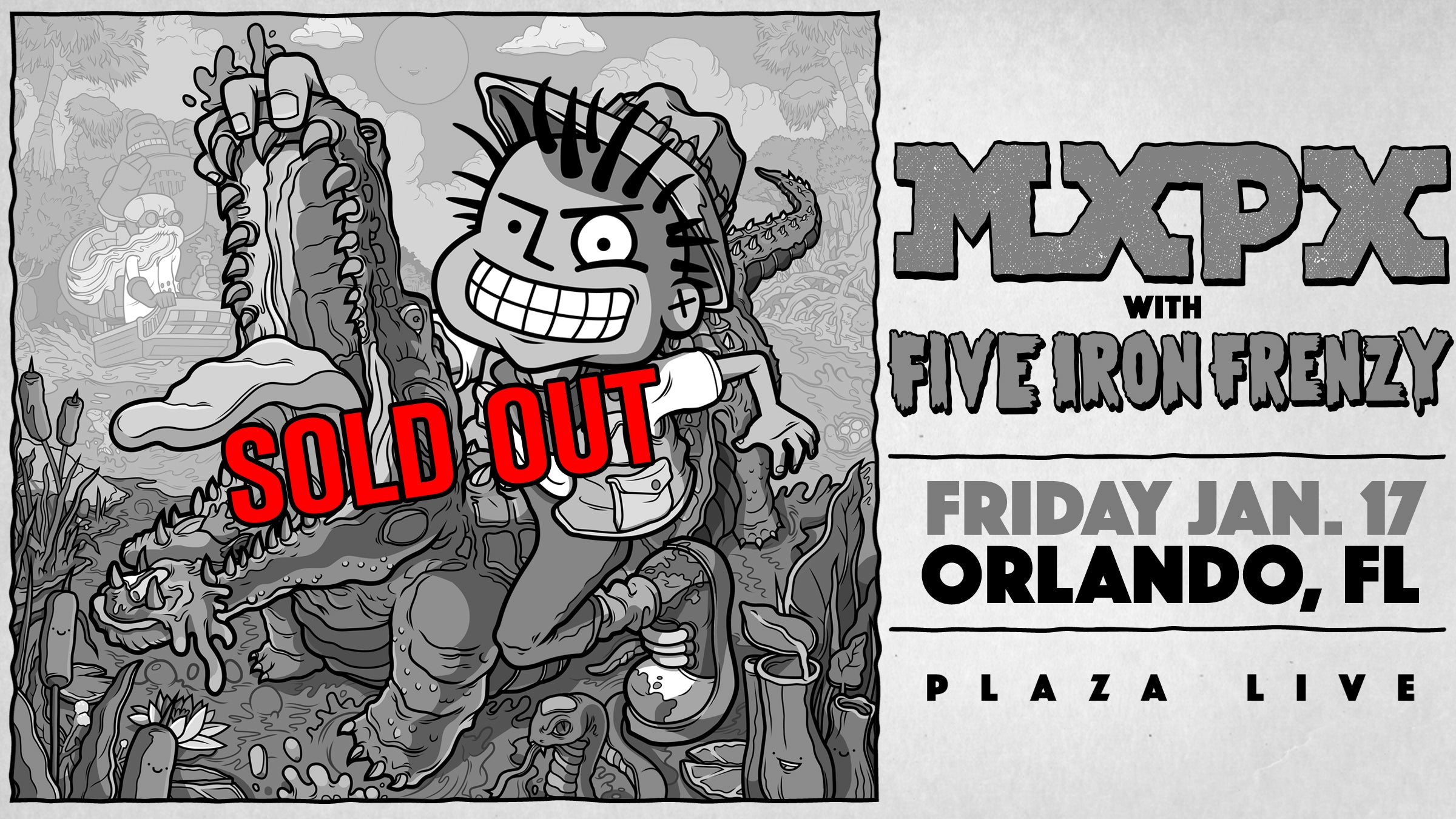 Friday, January 17 - Orlando, Florida - Plaza Live - MXPX w/ Five Iron Frenzy SOLD OUT!