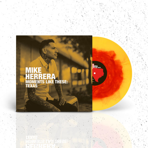 MIKE HERRERA 'MOMENTS LIKE THESE: TEXAS' VINYL