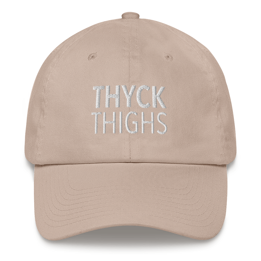THYCK THIGHS dad hat