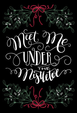 Meet me under the mistletoe - Christmas Card - One I love
