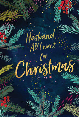 Husband all I want for Christmas - Christmas Card