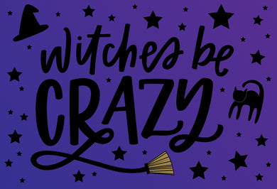 Witches be Crazy Halloween Card