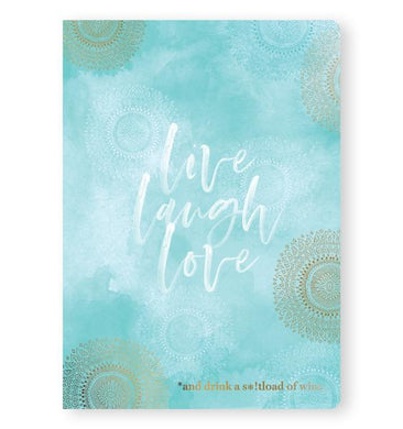 Live, Laugh, Love *and drink a s*!tload of wine - Notebook - From Me To You