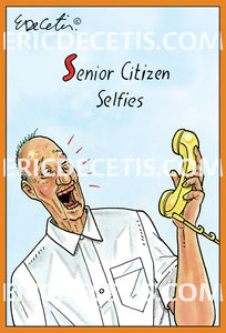 Senior Citizen Selfies Birthday Card Eric Decetis 30413