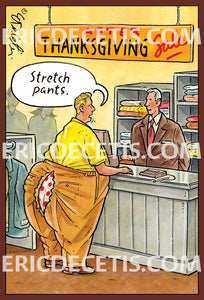 Stretch Pants Eric Decetis - Thanksgiving card