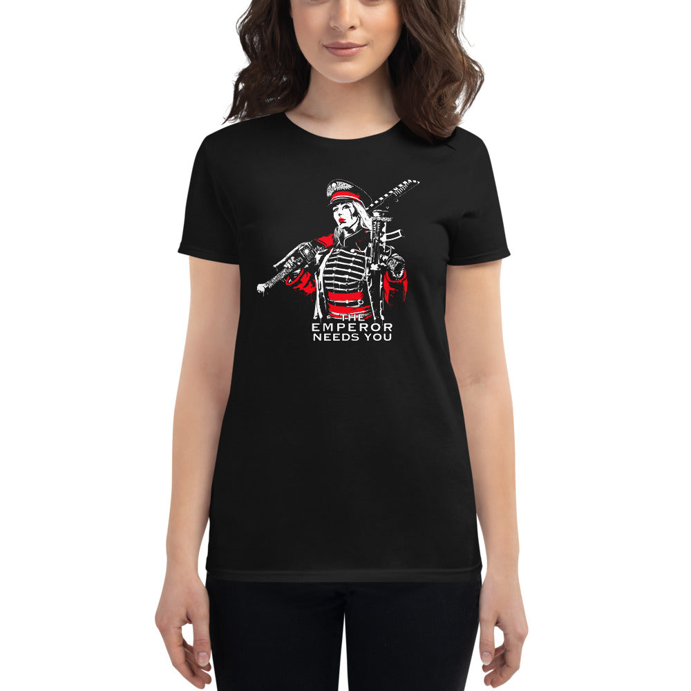 THE EMPEROR NEEDS YOU!  womens fit tshirt