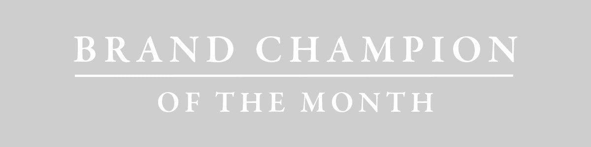 Brand Champion of the Month
