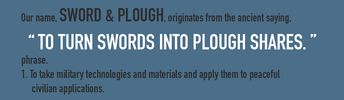 Our name, Sword & Plough, originates from the ancient saying 'to turn swords into plough shares'.