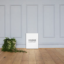 Load image into Gallery viewer, Courage Over Comfort (Canvas)