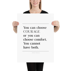 Choose Courage or Choose Comfort Poster