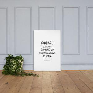 Courage Starts With Showing Up (Canvas)