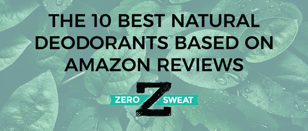 The 10 Best Natural Deodorants Based On Amazon Reviews