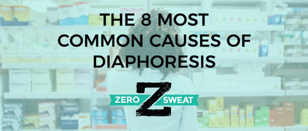 The 8 Most Common Causes Of Diaphoresis