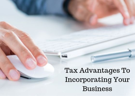 The Tax Advantages To Incorporating Your Business